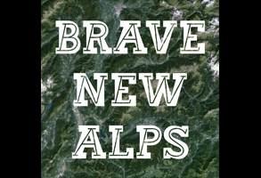 Brave New Alps