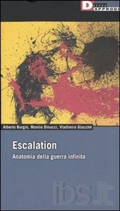 Escalation. Anatomia della guerra infinita