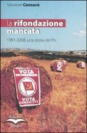 La rifondazione mancata. 1991-2008, una storia del Prc