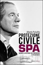 Protezione civile Spa. Quando la gestione dell'emergenza si fa business