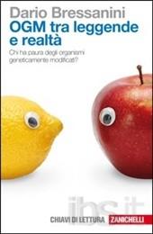 OGM tra leggende e realtà. Chi ha paura degli organismi geneticamente modificati