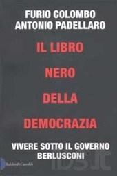 Il libro nero della democrazia. Vivere sotto il governo Berlusconijpg