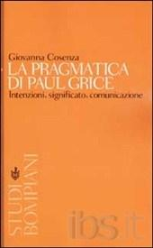 La pragmatica di Paul Grice. Intenzioni, significato, comunicazione