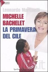 Michelle Bachelet. La primavera del Cile