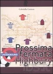 PROSSIMA FERMATA HIGHBURY