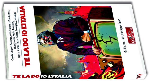 """""""Te la do io l'Italia"""". il libro del Fatto quotidiano su Grillo e il grillismo"""
