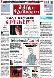 Prima Pagina Il Fatto Quotidiano - Diaz, il massacro. Giustizia è fatta
