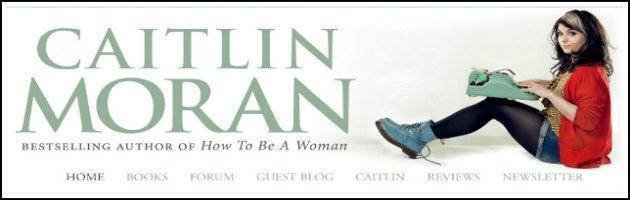 """""""Non c'è mai stato un momento migliore per essere donna"""". Parola di Caitlin Moran"""