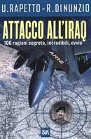 Attacco all'Iraq. 100 ragioni segrete, incredibili, ovvie