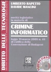 Novità legislative in materia di crimine informatico. Con CD-ROM