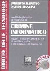 rapetto umberto - Novità legislative in materia di crimine informatico. Con CD-ROM
