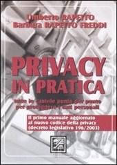 rapetto umberto - Privacy in pratica. Tutte le cautele punto per punto per proteggere i dati personali