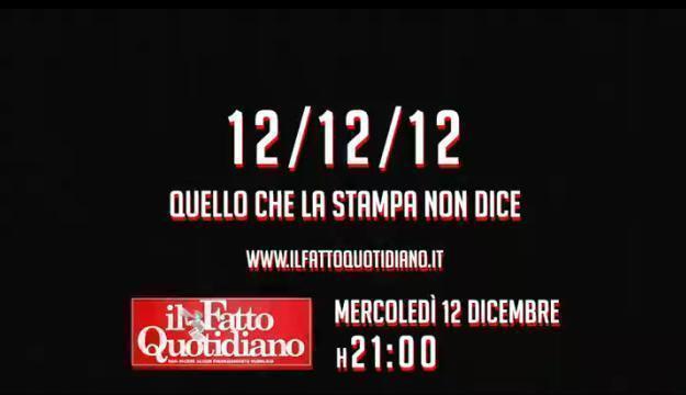 """12/12/12, Fatto in Tv. """"Chi vuole la libertà? Quello che la stampa non dice"""""""