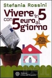 Rossinis Stefania - Vivere in 5 con 5 euro al giorno