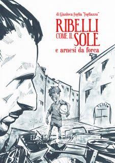 Gianluca Foglia - Ribelli come il sole e arnesi da forca