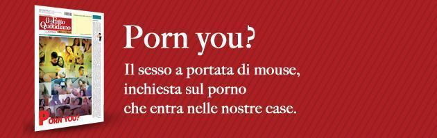 Porn you, il sesso a portata di click nel numero del Fatto del lunedì