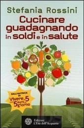 rossini - Cucinare guadagnando in soldi e in salute