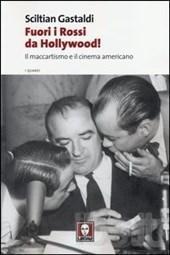 gastaldi - Fuori i Rossi da Hollywood! Il maccartismo e il cinema americano