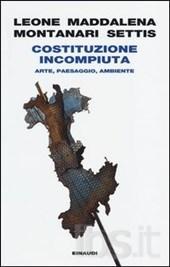 montanari tomaso - Costituzione incompiuta. Arte, paesaggio, ambiente