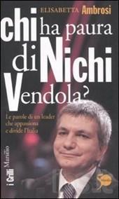 ambrosi - Chi ha paura di Nichi Vendola. Le parole di un leader che appassiona e divide l'Italia