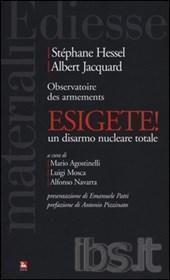 agostinelli-Esigete! Un disarmo nucleare totale