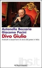 beccaria-Divo Giulio. Andreotti e sessant'anni di storia del potere in Italia