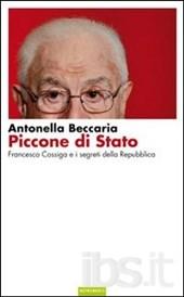 beccaria-Piccone di stato. Francesco Cossiga e i segreti della Repubblica