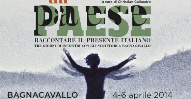 """""""Un Paese"""", venti scrittori a Bagnacavallo per raccontare il presente italiano"""