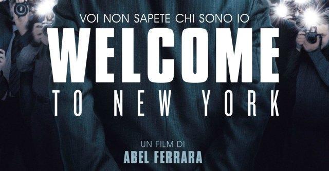 abel ferrara welcome to new york