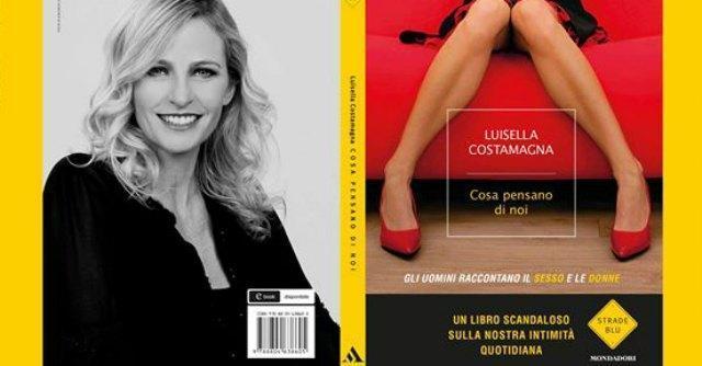 """Luisella Costamagna, il rapporto tra uomini e sesso in """"Cosa pensano di noi"""""""