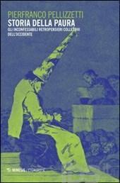 pellizzetti-Storia della paura. Gli inconfessabili retropensieri collettivi dell'Occidente