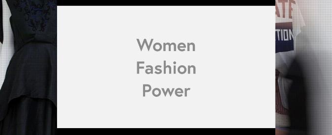 Women Fashion Power, quanto conta la moda nella carriera di una donna?