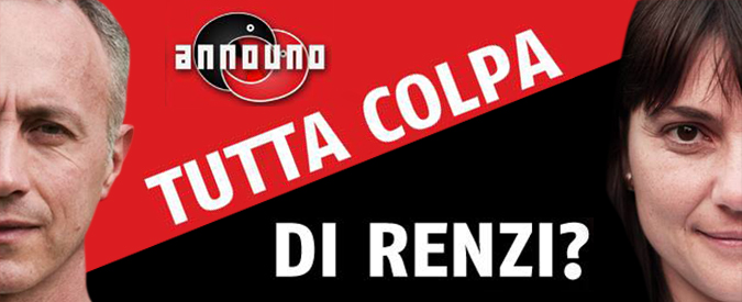"""Announo, """"Tutta colpa di Renzi?"""". Riguarda tutti i video della terza puntata"""