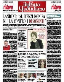 """Copertina Il Fatto Quotidiano - Landini: """"Sì, Renzi non fa  nulla contro i disonesti"""""""