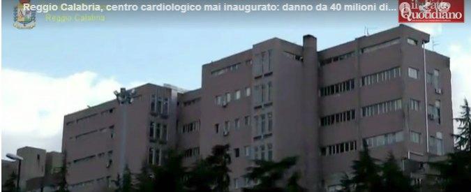 """Reggio Calabria, centro cardiologico mai aperto: """"Danno erariale da 40 milioni"""""""