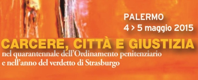 """Palermo, il 4 e 5 maggio all'Ucciardone il convegno """"Carcere, Città e Giustizia"""""""