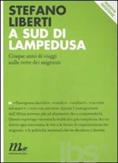 A sud di Lampedusa. Cinque anni di viaggi sulle rotte dei migranti