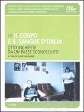 Il corpo e il sangue d'Italia. Otto inchieste da un Paese sconosciuto