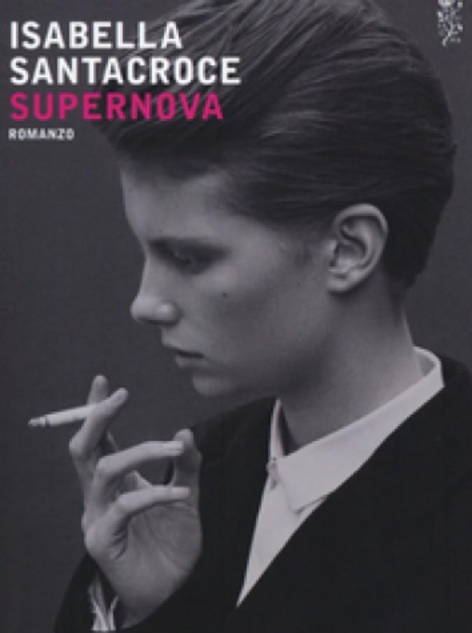 """Supernova, il romanzo di Isabella Santacroce: """"La vita è un ballo sopra nuvole di fuoco"""""""