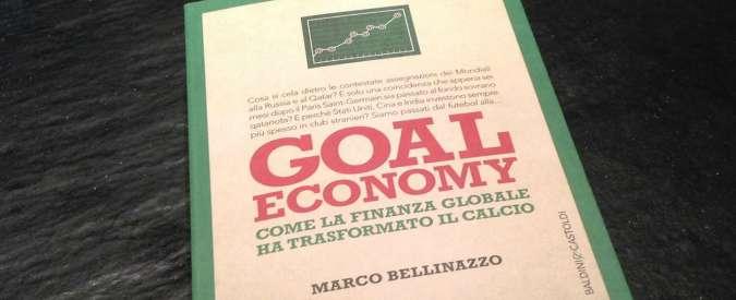 """""""Goal Economy"""", Bellinazzo racconta il calcio trasformato dalla finanza mondiale"""