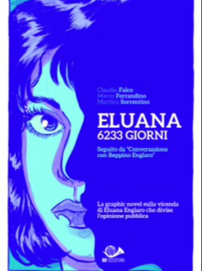 """""""Eluana: 6233 giorni"""", la graphic novel sulla figlia di Beppino Englaro"""