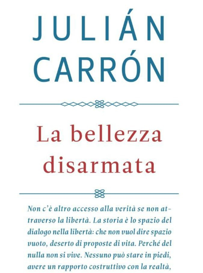 La Bellezza Disarmata, il saggio teologico di Don Julian Carron: l'Europa nata sotto i valori cristiani è in pericolo