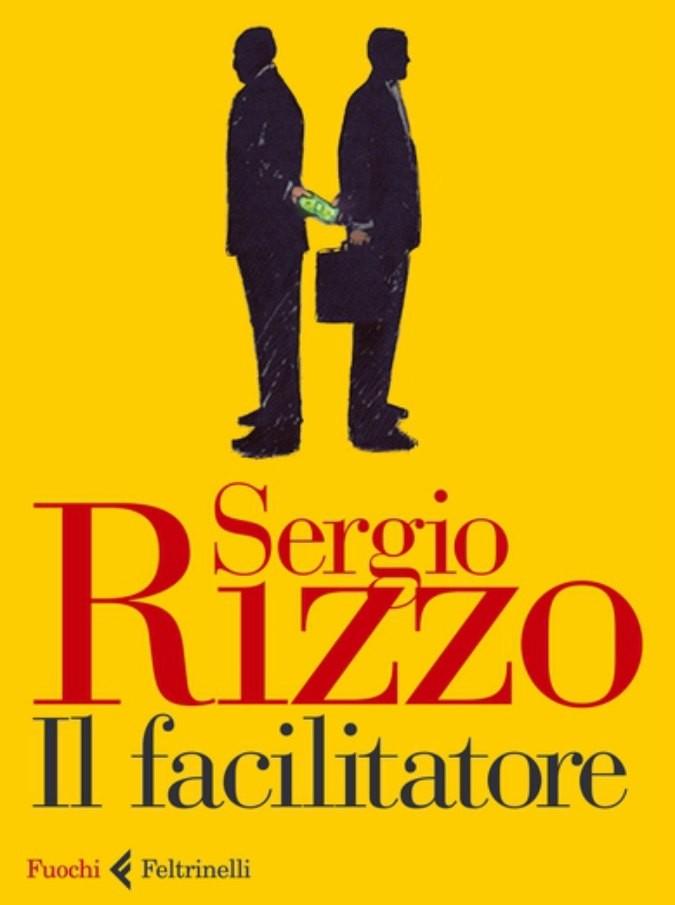 """""""Il facilitatore"""", Sergio Rizzo romanza (ma non troppo) il sistema delle tangenti"""