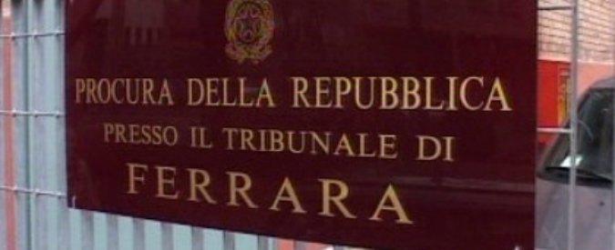 Ferrara, muore dopo il lavoro. La Procura indaga su Asp e cooperativa Camelot