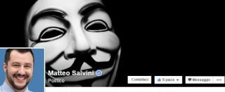 """Anonymous """"attacca"""" Matteo Salvini: """"Quei conigli si sono introdotti nella mia pagina Facebook"""""""