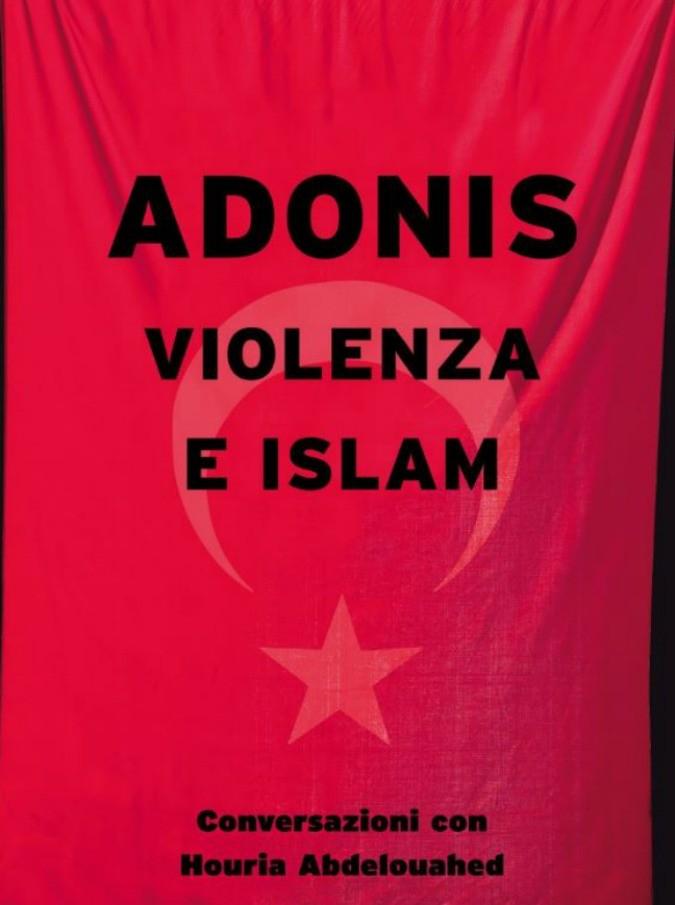 Adonis, la violenza è l'aspetto costitutivo dell'Islam: il j'accuse tra Isis, sottomissione della donna e assenza di laicità