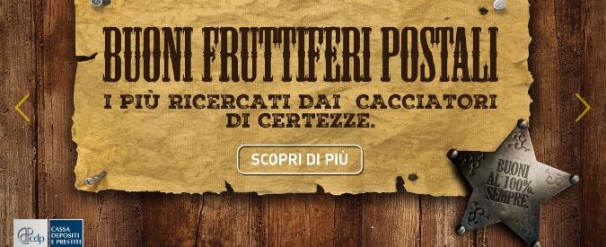 Poste e Cassa Depositi cavalcano paure dei risparmiatori per vendere i buoni fruttiferi. Ma il rendimento è all'osso