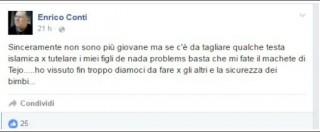 """Enrico Conti, il consigliere Pd su Facebook: """"Pronto a tagliare qualche testa islamica"""""""