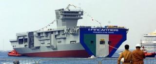 """Marina militare, la """"nave umanitaria"""" si trasforma in portaerei. Ed esplodono i costi. Taciuti al Parlamento"""