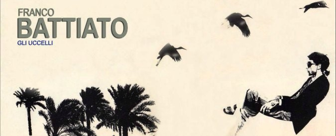 Gli uccelli di Battiato e le 'traiettorie impercettibili' dei miei sogni